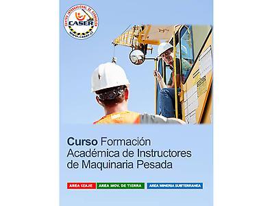 CURSO FORMACIÓN ACADÉMICA DE INSTRUCTOR DE MAQUINARIA PESADA